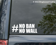 "No Ban No Wall vinyl decal sticker 7"" x 2.5"" #NoBanNoWall Resist"