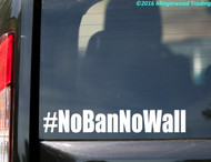 "#NoBanNoWall vinyl decal sticker 11"" x 1.75"" No Ban No Wall Resist"