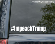 "#ImpeachTrump vinyl decal sticker 11.5"" x 2"" Impeach POTUS Trump"