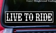 "LIVE TO RIDE Vinyl Decal Sticker 8.5"" x 2"" Motorcycle Life Bike Club"