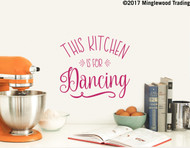 "THIS KITCHEN IS FOR DANCING Vinyl Decal Sticker 11"" x 10"" Wall Decal"