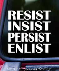 "RESIST INSIST PERSIST ENLIST Vinyl Decal Sticker 5"" x 5"" Protest - Rights"