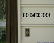 "GO BAREFOOT Vinyl Decal Sticker 12"" x 2"""