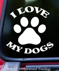 "I LOVE MY DOGS Vinyl Decal Sticker 5' x 5"" Family Pets Puppies"