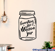 "Everything is Better in a Mason Jar 13"" x 7.5"" Vinyl Decal Sticker"