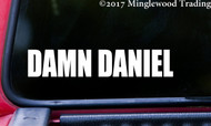 "DAMN DANIEL 8"" x 1.5"" Vinyl Decal Sticker - Car Window Sticker Meme"