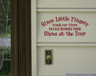 "Since Little Fingers Touch Our Floors Please Remove Your Shoes 12"" x 5"" Vinyl Decal Sticker"