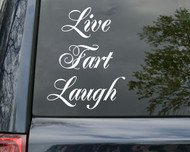 "Live Fart Laugh - Vinyl Decal Sticker - 5.5"" x 7.5"""