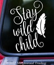 """STAY WILD CHILD 6"""" x 8.5"""" Vinyl Decal Sticker - Feather"""
