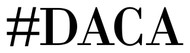 "Two (2)  #DACA 5"" x 1"" BLACK Vinyl Decal Stickers - Deferred Action for Childhood Arrivals"