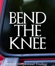 "BEND THE KNEE - 5"" x 5"" Vinyl Decal Sticker - GoT Stark Targaryen Dragons"