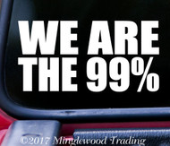 "WE ARE THE 99% 5"" x 2.5"" Vinyl Decal Sticker - Occupy -  Inequality - 1% - 99 Percent FREE SHIPPING"