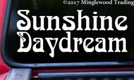 "SUNSHINE DAYDREAM 7"" x 3"" Vinyl Decal Sticker - Grateful Dead Jerry Garcia Bob Weir"