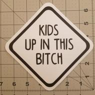 """KIDS UP IN THE BITCH 5"""" x 5"""" Die Cut Sticker - Car Truck Minivan SUV Mom Dad Carpool - FREE SHIPPING"""