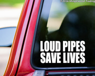 "LOUD PIPES SAVE LIVES 10"" x 5"" Vinyl Decal Sticker - Motorcycle Biker Cyclist"