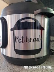 "POT HEAD 5.5"" x 5.5"" Vinyl Decal Sticker for Instant Pot InstaPot Pothead - FREE SHIPPING"