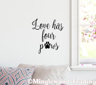 "LOVE HAS FOUR PAWS 10"" x 11"" Vinyl Decal Sticker - Dogs Cats Pets Family - 20 Color Options"