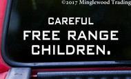 "CAREFUL FREE RANGE CHILDREN 8"" x 3"" Vinyl Decal Sticker - 20 Color Options"