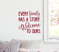 "EVERY FAMILY HAS A STORY. WELCOME TO OURS 10.5"" x 11"" Vinyl Decal Sticker - 20 Color Options"