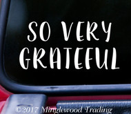 "SO VERY GRATEFUL 5"" x 2.5"" Vinyl Decal Sticker  - 20 Color Options"