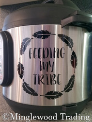 "FEEDING MY TRIBE 5.5"" x 5.5"" Vinyl Decal Sticker for Instant Pot - Feathers - FREE SHIPPING"