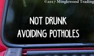 """NOT DRUNK AVOIDING POTHOLES 6"""" x 2"""" Vinyl Decal Sticker - Funny Car Truck"""