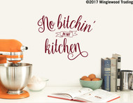 "NO BITCHIN' IN MY KITCHEN 12"" x 9.5"" Vinyl Decal Sticker - Dinner Family - FREE SHIPPING"