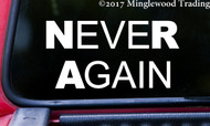 "NEVER AGAIN 5.5"" x 3"" Vinyl Decal Sticker - NRA - Gun Reform - Resist"