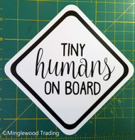 "TINY HUMANS ON BOARD 5"" x 5"" Die Cut Sticker - Car Truck Minivan SUV Mom Dad Carpool - FREE SHIPPING"