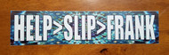 "HELP>SLIP>FRANK 9"" x 2"" Die Cut Sticker - Grateful Dead Jerry Garcia Bob Weir Decal Tie Dye - FREE SHIPPING"