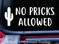 "NO PRICKS ALLOWED 5.25"" x 2"" Vinyl Decal Sticker - Cactus"