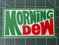 "MORNING DEW 5"" x 2.75"" Die Cut Decal -  Sticker - Walk Me Out - Mountain"
