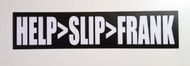 "HELP>SLIP>FRANK 6.5"" x 1.5"" Die Cut Sticker - The Grateful Dead Jerry Garcia - Bumper Sticker - FREE SHIPPING"