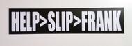 "HELP>SLIP>FRANK 6.5"" x 1.5"" Die Cut Sticker - The Grateful Dead Jerry Garcia - Bumper Sticker - FREE SHIPPING"
