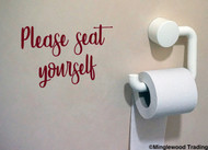 "PLEASE SEAT YOURSELF 10"" x 6.5"" Vinyl Decal Sticker - Waiting Room - Restaurant - Bathroom - FREE SHIPPING"