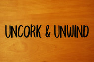 "Uncork and Unwind 12"" x 2"" Vinyl Decal Sticker - Wine Relax"