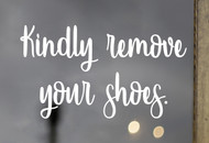 "Kindly Remove Your Shoes 8"" x 4.5"" Vinyl Decal Sticker - Door Window Sign"