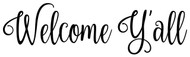 "Welcome Y'all 12"" x 3.5"" Vinyl Decal Sticker - Front Door Porch Greeting"