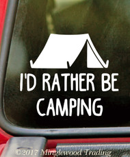 "I'd Rather Be Camping 5"" x 4"" Vinyl Decal Sticker - Tent"