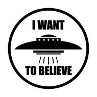 "I WANT TO BELIEVE - V1 - 5"" Vinyl Decal Sticker - UFO Alien SETI"