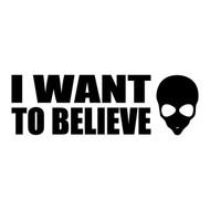 I WANT TO BELIEVE -V2- Vinyl Sticker - Alien SETI UFO ET - Die Cut Decal