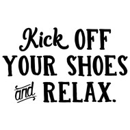 "Kick Off Your Shoes And Relax 10"" x 6"" Vinyl Decal Sticker"