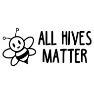 "ALL HIVES MATTER 7"" x 3"" Vinyl Decal Sticker - Bee Honey"