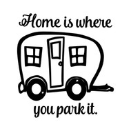"Home is Where You Park It 7"" x 7.5"" Vinyl Decal Sticker - RV Travel Trailer Camping"
