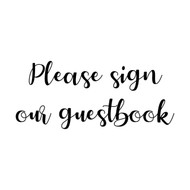 "PLEASE SIGN OUR GUESTBOOK 10"" x 4"" Vinyl Decal Sticker - V1 - Wedding"