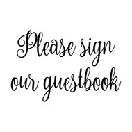 "PLEASE SIGN OUR GUESTBOOK 10"" x 6.5"" Vinyl Decal Sticker - V2 - Wedding"