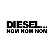 "Diesel nom nom nom 6"" x 2"" Vinyl Decal Sticker - Gas Tank Decal"