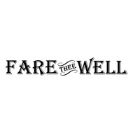 "Fare Thee Well 22"" x 3.25"" Vinyl Decal Sticker - Wall Decor"