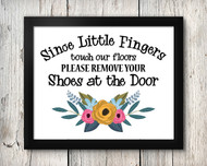 Since Little Fingers Touch our Floors Please Remove Your Shoes at the Door 8x10 Matte Print
