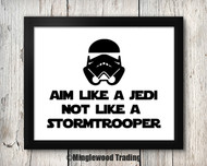 Aim Like a Jedi Not Like a Stormtrooper 8x10 Art Print - Bathroom Decor